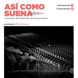 Así Como suena — México podcast