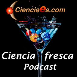 Ciencia Fresca podcast