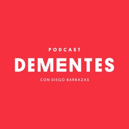 Dementes podcast