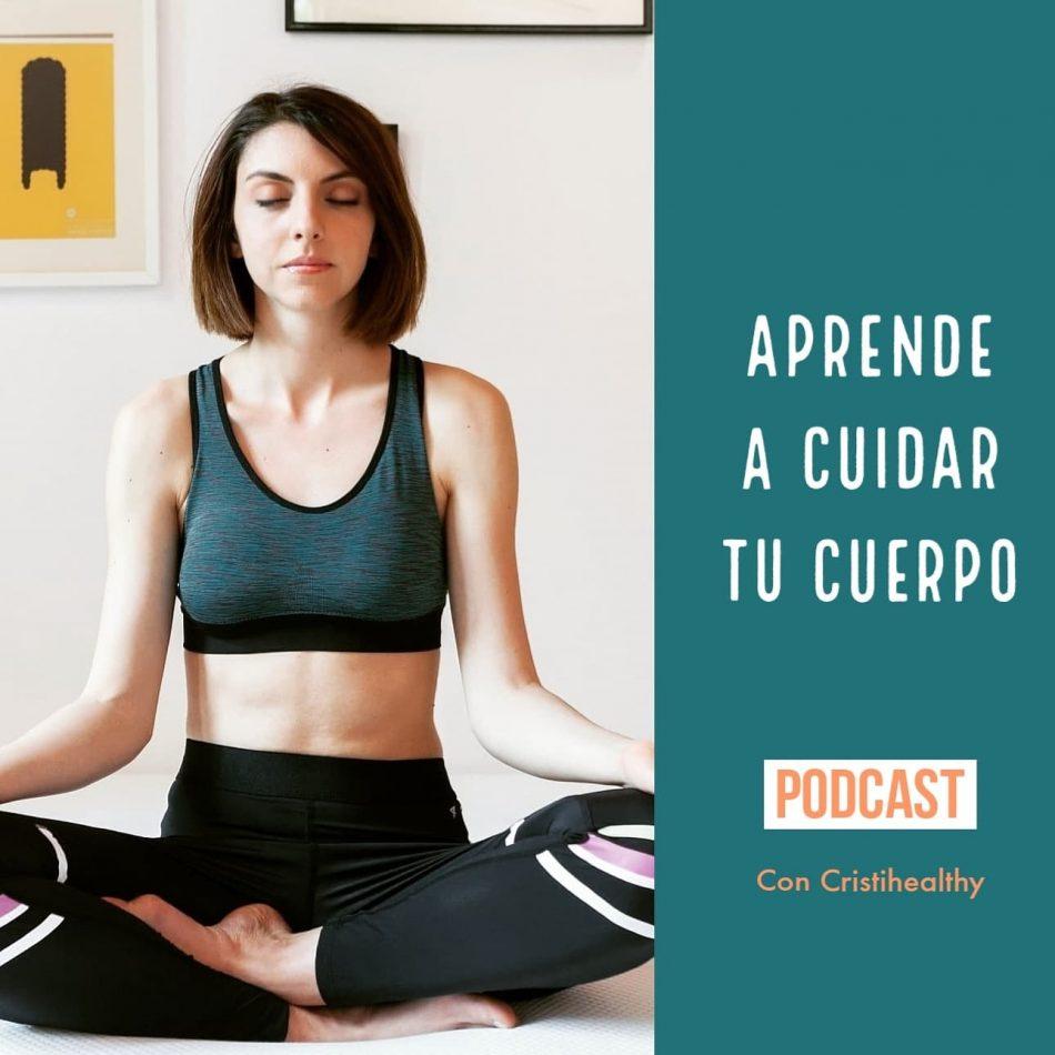 Podcast de Cristihealthy - Aprende a cuidar tu cuerpo