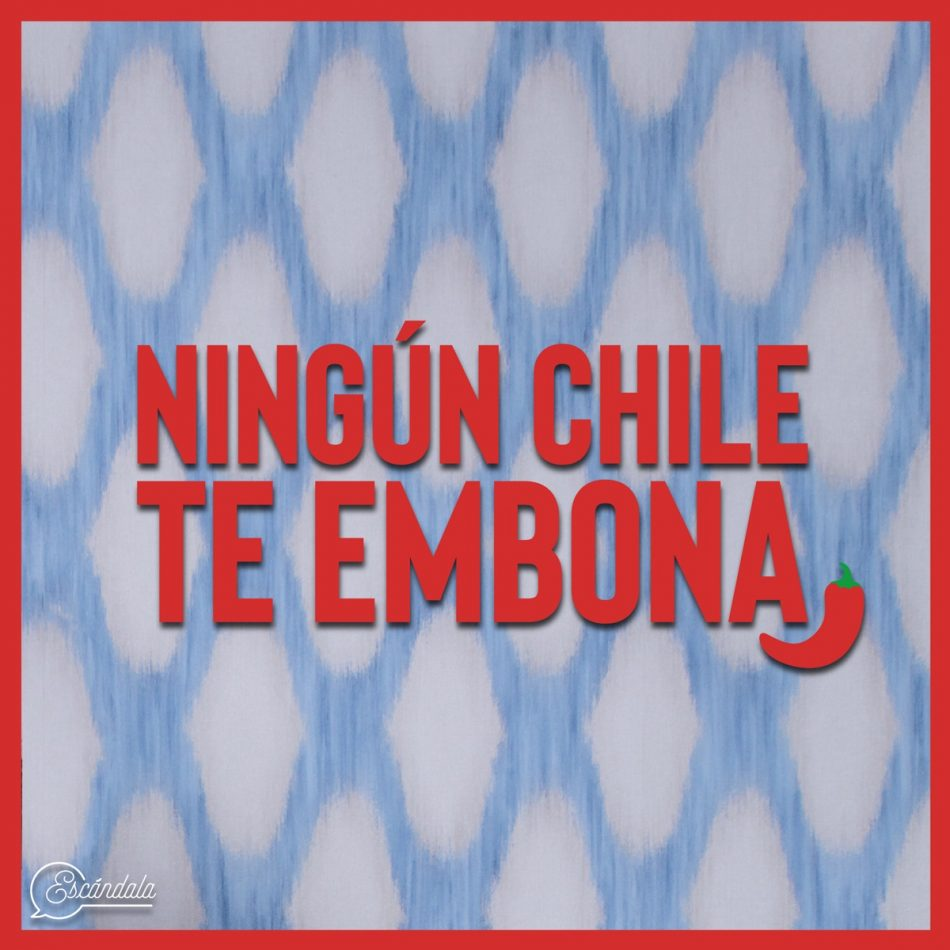 Ningún chile te embona podcast