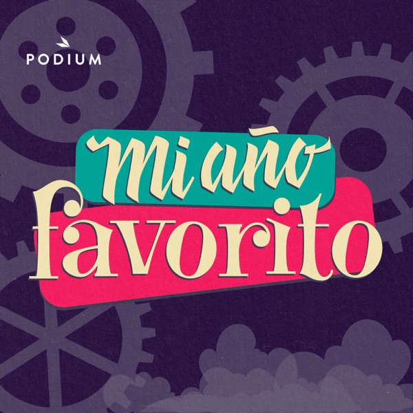 Mi año favorito podcast