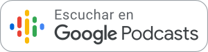 Escucha en Google Podcasts
