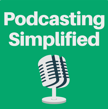 Podcasting Simplified podcast