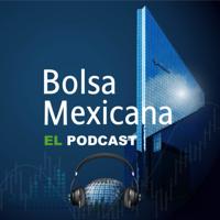 Bolsa Mexicana, el podcast