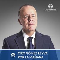 Ciro Gómez Leyva por la Mañana