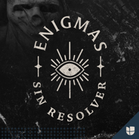 Enigmas sin resolver podcast