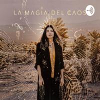 LA MAGIA DEL CAOS con Aislinn Derbez podcast