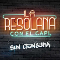 La Resolana Sin Censura podcast
