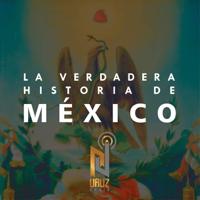 La Verdadera Historia de México
