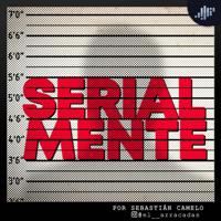 Serialmente | PIA Podcast podcast