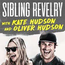 Sibling Revelry with Kate Hudson and Oliver Hudson podcast