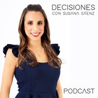 Decisiones con Susana Sáenz podcast