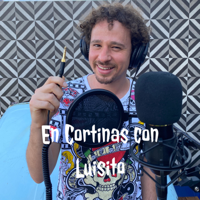 En Cortinas con Luisito podcast