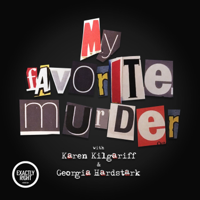 My Favorite Murder with Karen Kilgariff and Georgia Hardstark podcast