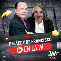 Peláez y De Francisco en La W podcast