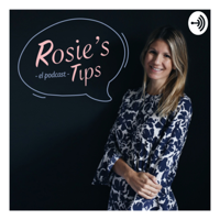 Rosie's Tips podcast