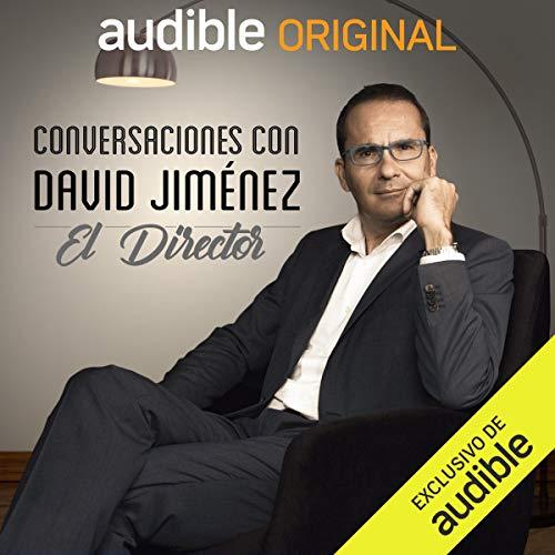 Conversaciones con David Jiménez podcast