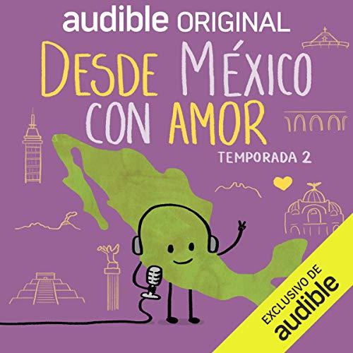 Desde México con Amor: Temporada 2