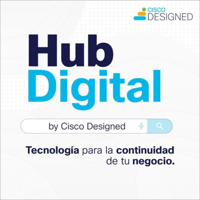 Hub Digital by Cisco Designed podcast