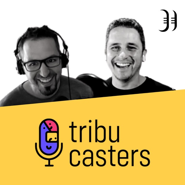 Tribucasters, el podcast para los podcasters