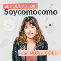 El Podcast de Soycomomo con Núria Coll