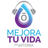 Mejora Tu Vida con doTERRA podcast