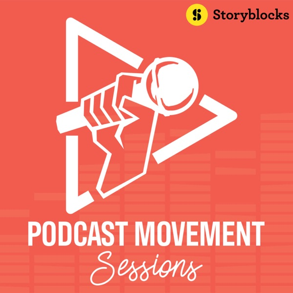 Podcast Movement Sessions podcast