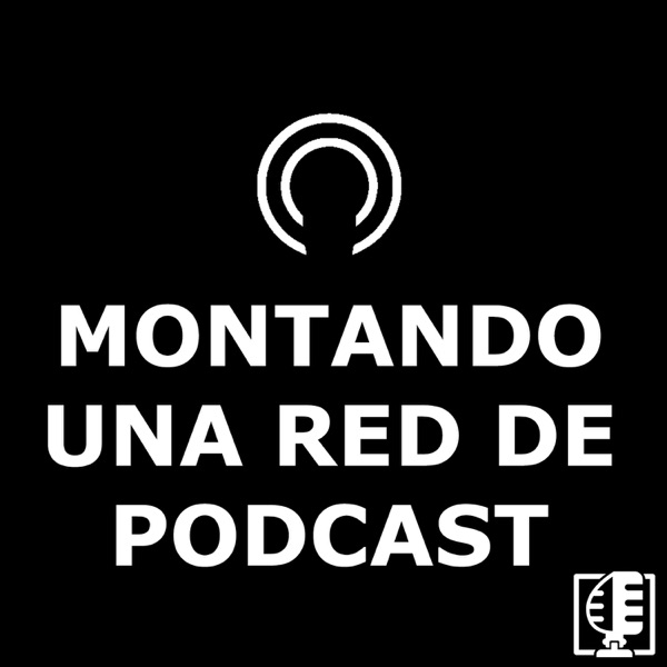 Montando una red de Podcast podcast