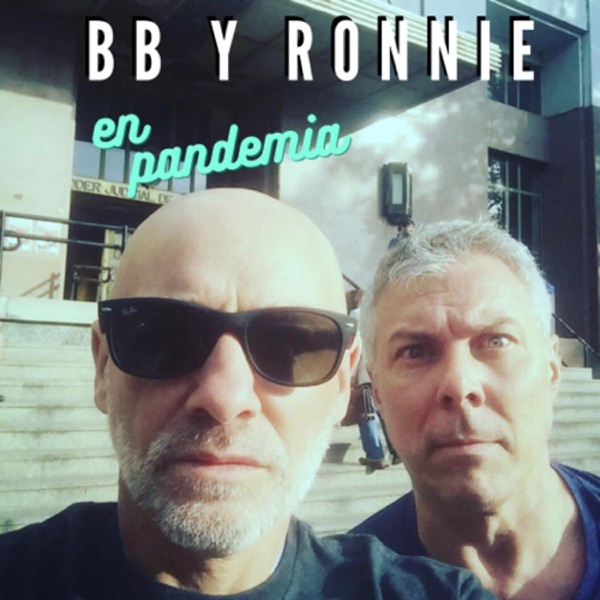 BB Y RONNIE (En pandemia) podcast