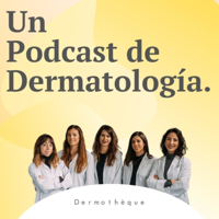 Dermotheque, un podcast de dermatología hecho por dermatólogas