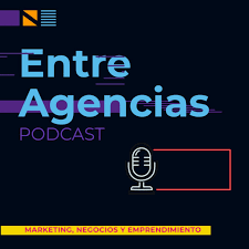 Entre Agencias PODCAST