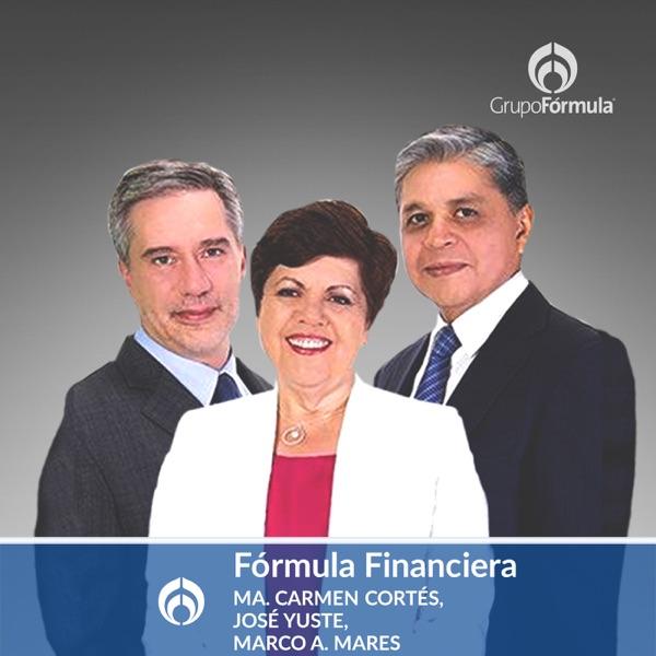 Fórmula Financiera con Maricarmen Cortés, Marco Antonio Mares y José Yuste