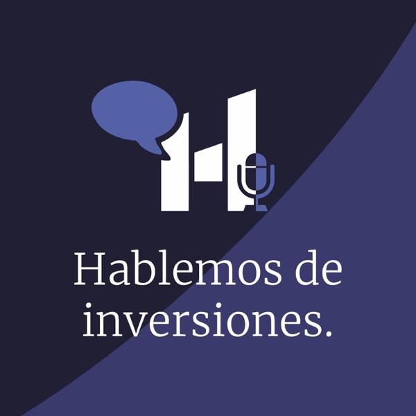 Hablemos de Inversiones podcast