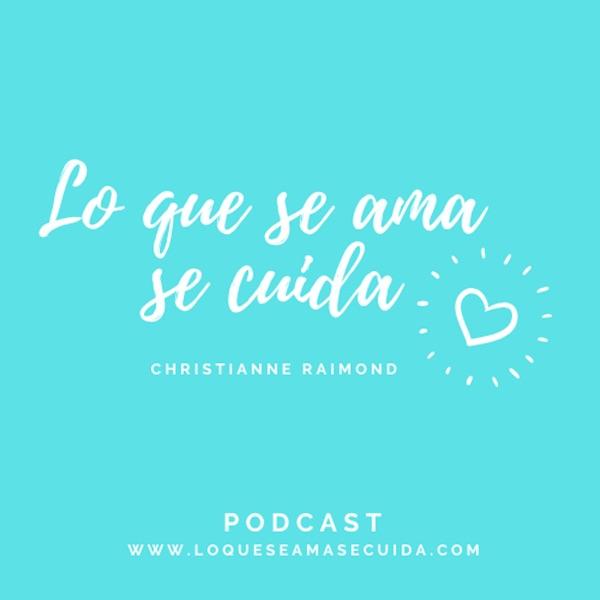 Lo que se ama se cuida Podcast